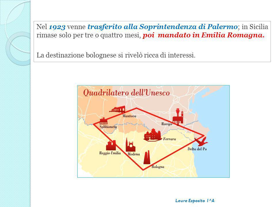 Nel 1923 venne trasferito alla Soprintendenza di Palermo; in Sicilia rimase solo per tre o quattro mesi, poi mandato in Emilia Romagna. La destinazion