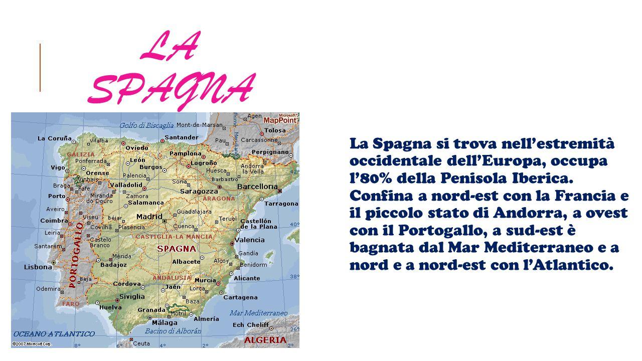 LA SPAGNA La Spagna si trova nell'estremità occidentale dell'Europa, occupa l'80% della Penisola Iberica. Confina a nord-est con la Francia e il picco
