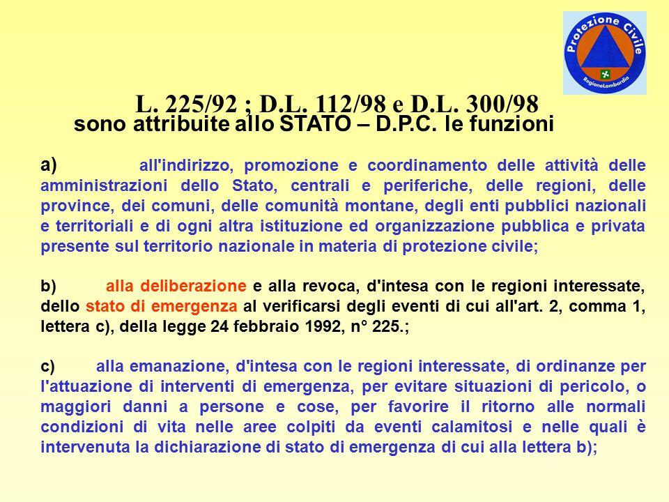 L.225/92 ; D.L. 112/98 e D.L. 300/98 sono attribuite allo STATO – D.P.C.