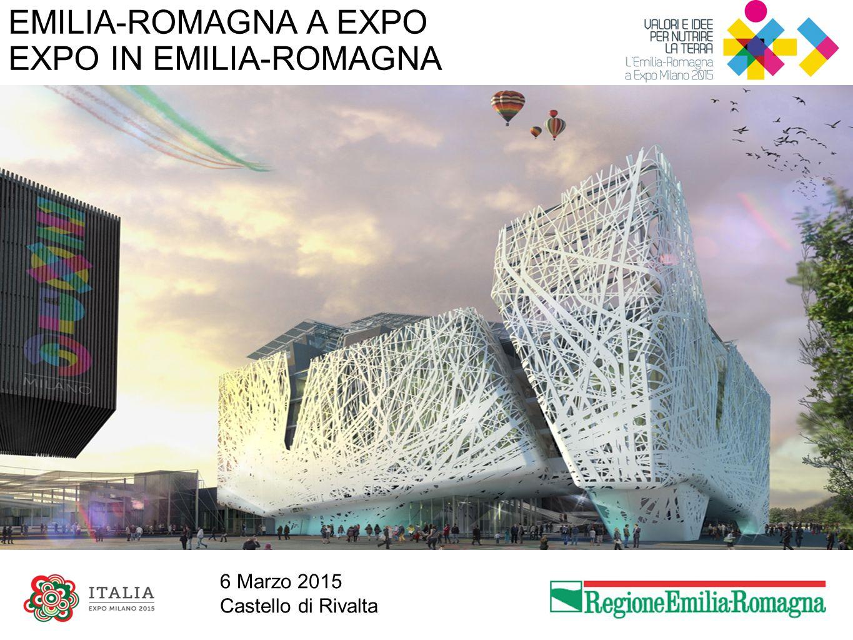 EMILIA-ROMAGNA A EXPO EXPO IN EMILIA-ROMAGNA 6 Marzo 2015 Castello di Rivalta