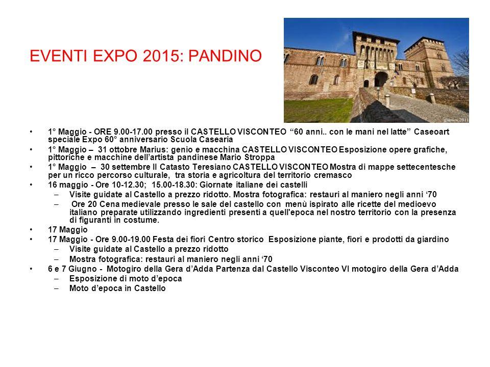 EVENTI EXPO 2015: PANDINO 1° Maggio - ORE 9.00-17.00 presso il CASTELLO VISCONTEO 60 anni..