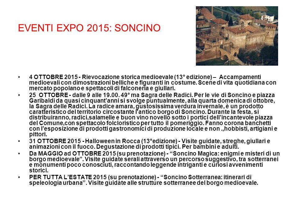 EVENTI EXPO 2015: SONCINO 4 OTTOBRE 2015 - Rievocazione storica medioevale (13° edizione) – Accampamenti medioevali con dimostrazioni belliche e figuranti in costume.