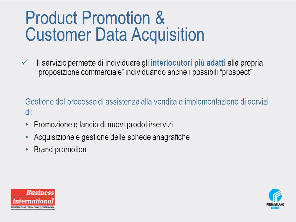 """Product Promotion & Customer Data Acquisition Il servizio permette di individuare gli interlocutori più adatti alla propria """"proposizione commerciale"""""""
