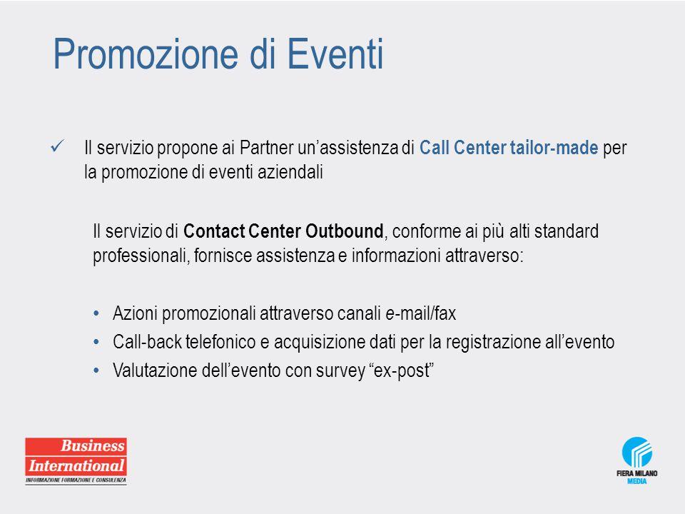 Promozione di Eventi Il servizio propone ai Partner un'assistenza di Call Center tailor-made per la promozione di eventi aziendali Il servizio di Cont