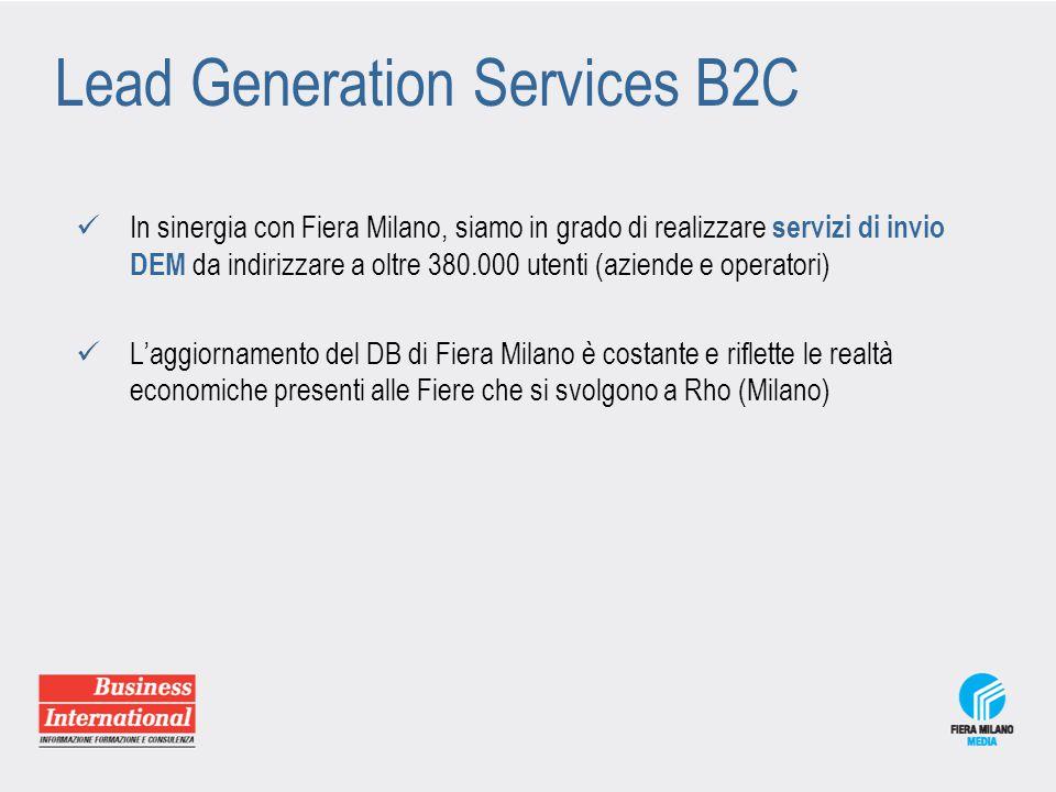 Lead Generation Services B2C In sinergia con Fiera Milano, siamo in grado di realizzare servizi di invio DEM da indirizzare a oltre 380.000 utenti (az