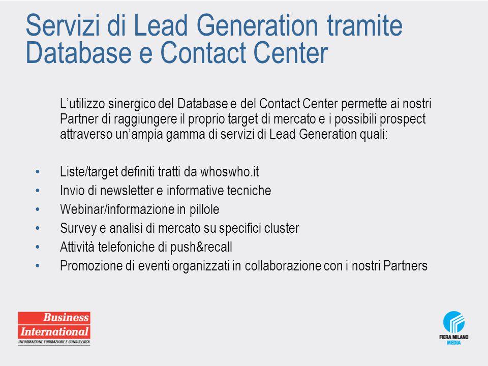 Servizi di Lead Generation tramite Database e Contact Center L'utilizzo sinergico del Database e del Contact Center permette ai nostri Partner di ragg