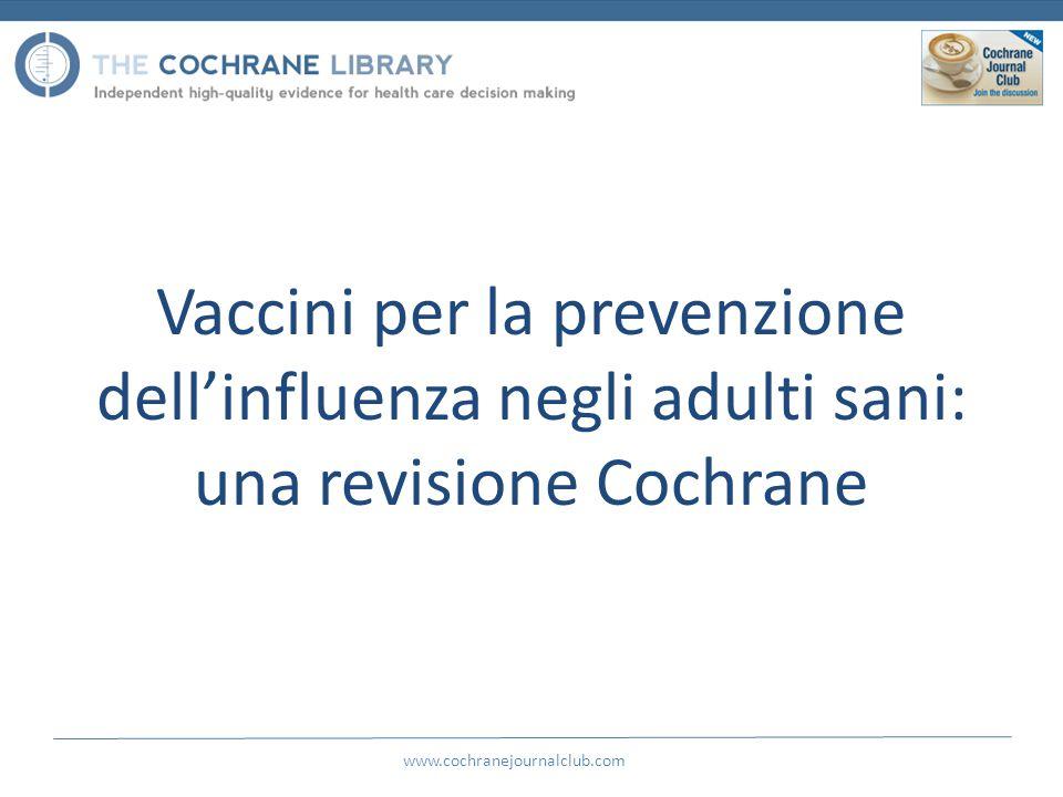Vaccini per la prevenzione dell'influenza negli adulti sani: una revisione Cochrane www.cochranejournalclub.com
