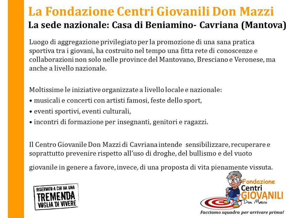 La Fondazione Centri Giovanili Don Mazzi La sede nazionale: Casa di Beniamino- Cavriana (Mantova) Luogo di aggregazione privilegiato per la promozione