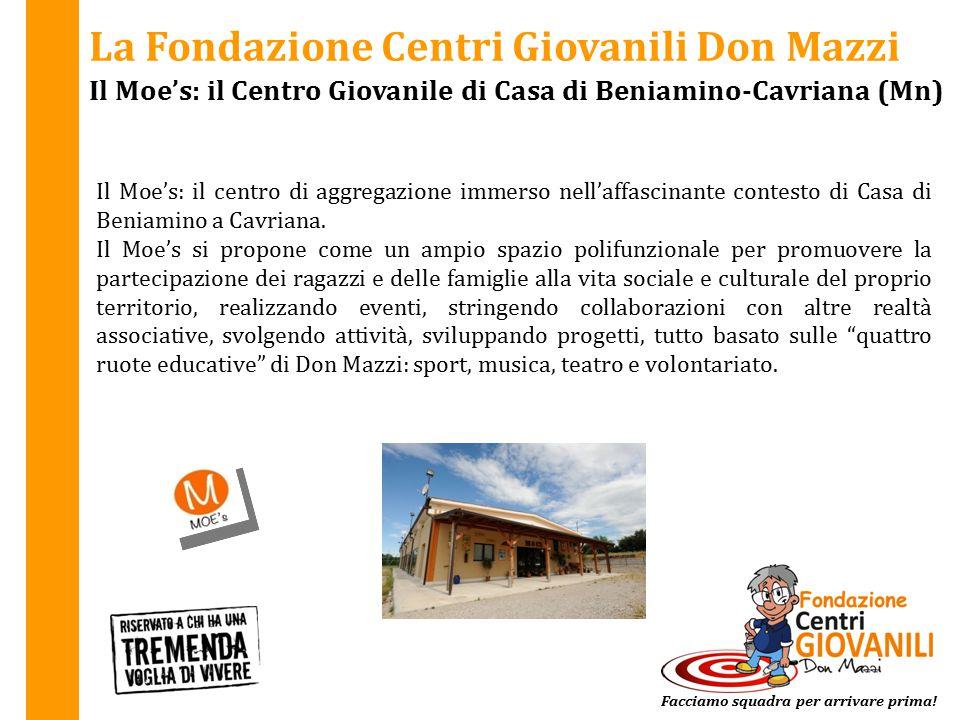 La Fondazione Centri Giovanili Don Mazzi Il Moe's: il Centro Giovanile di Casa di Beniamino-Cavriana (Mn) Il Moe's: il centro di aggregazione immerso