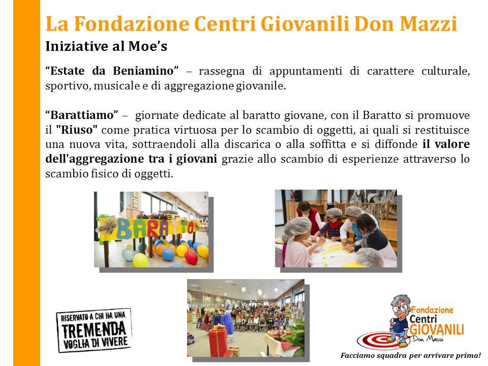 """La Fondazione Centri Giovanili Don Mazzi Iniziative al Moe's Facciamo squadra per arrivare prima! """"Estate da Beniamino"""" – rassegna di appuntamenti di"""