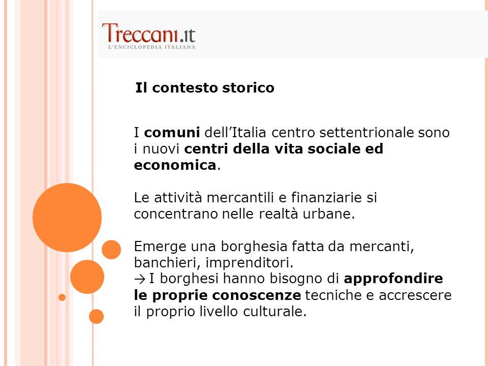 I comuni dell'Italia centro settentrionale sono i nuovi centri della vita sociale ed economica. Le attività mercantili e finanziarie si concentrano ne