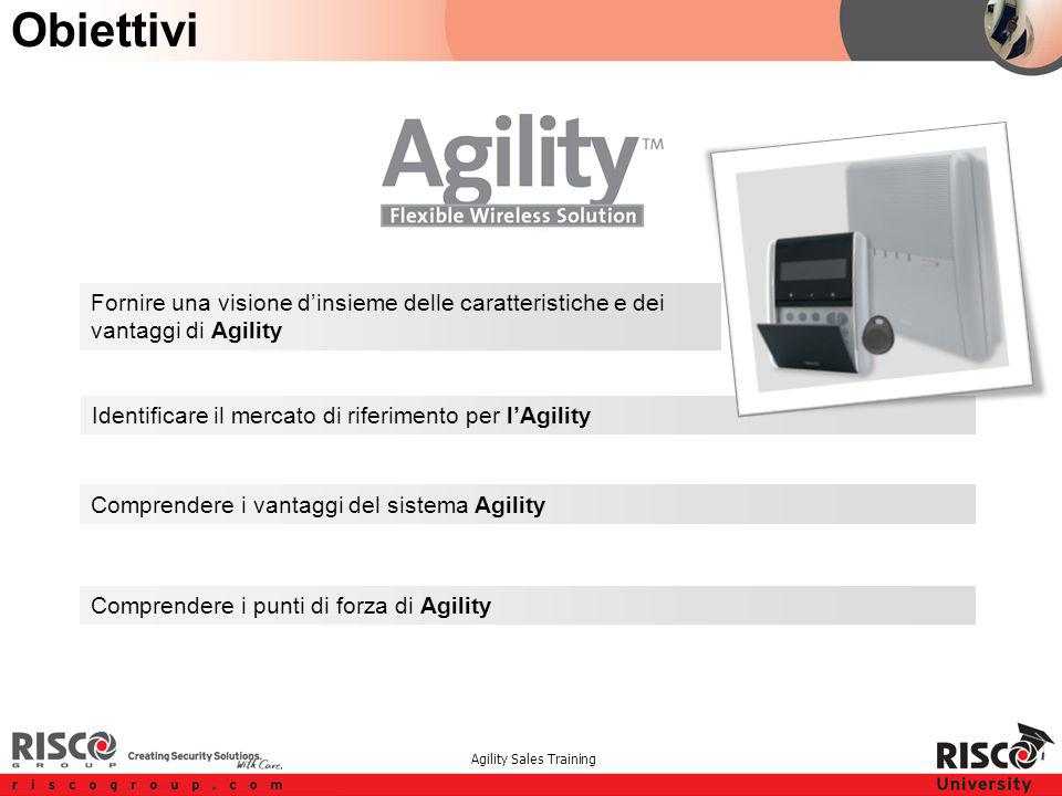 Agility Sales Training Obiettivi Fornire una visione d'insieme delle caratteristiche e dei vantaggi di Agility Identificare il mercato di riferimento per l'Agility Comprendere i vantaggi del sistema Agility Comprendere i punti di forza di Agility