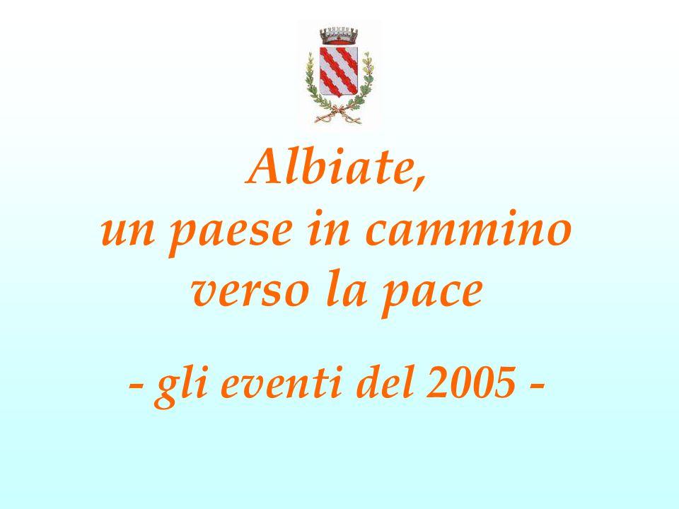 Albiate, un paese in cammino verso la pace - gli eventi del 2005 -
