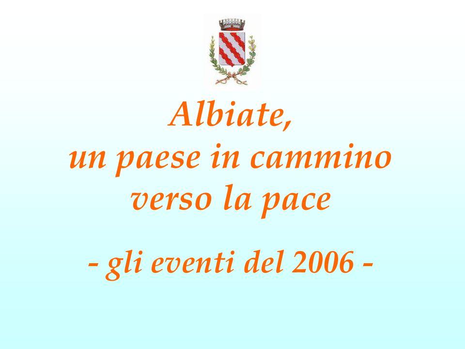 Albiate, un paese in cammino verso la pace - gli eventi del 2006 -