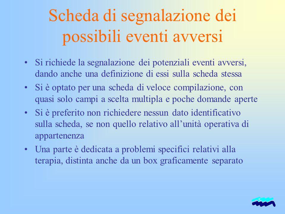 5 Scheda di segnalazione dei possibili eventi avversi Si richiede la segnalazione dei potenziali eventi avversi, dando anche una definizione di essi s