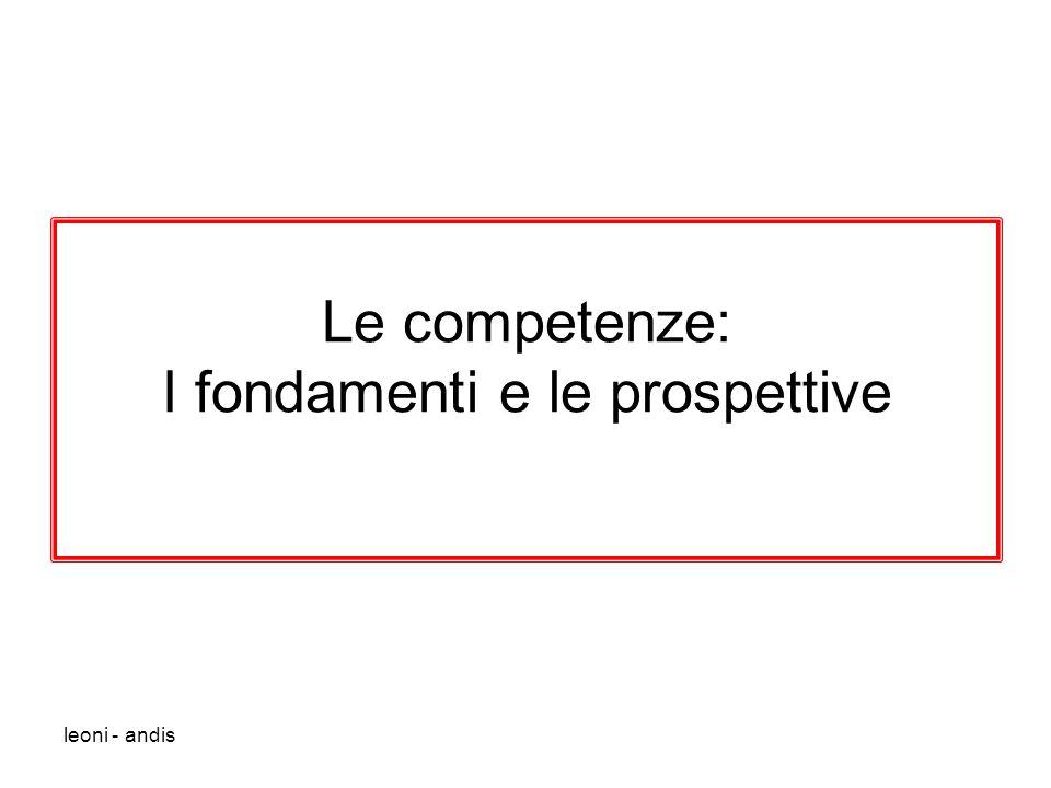 leoni - andis Le competenze: I fondamenti e le prospettive