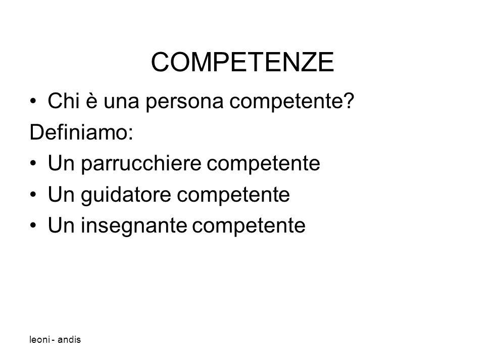 leoni - andis COMPETENZE Chi è una persona competente.