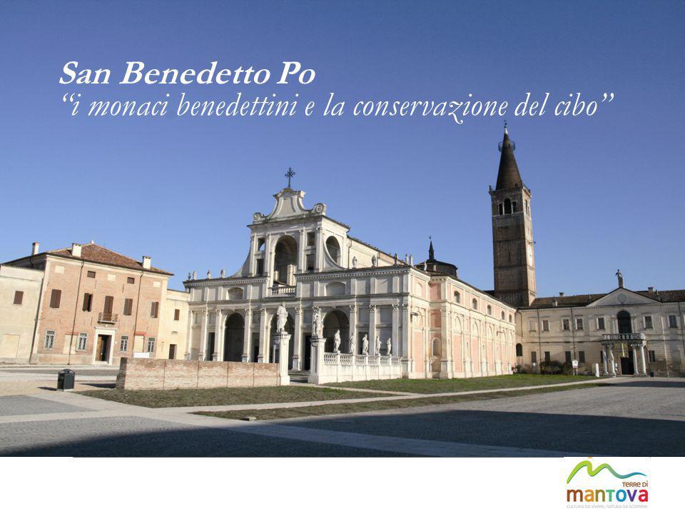 """San Benedetto Po """"i monaci benedettini e la conservazione del cibo"""""""