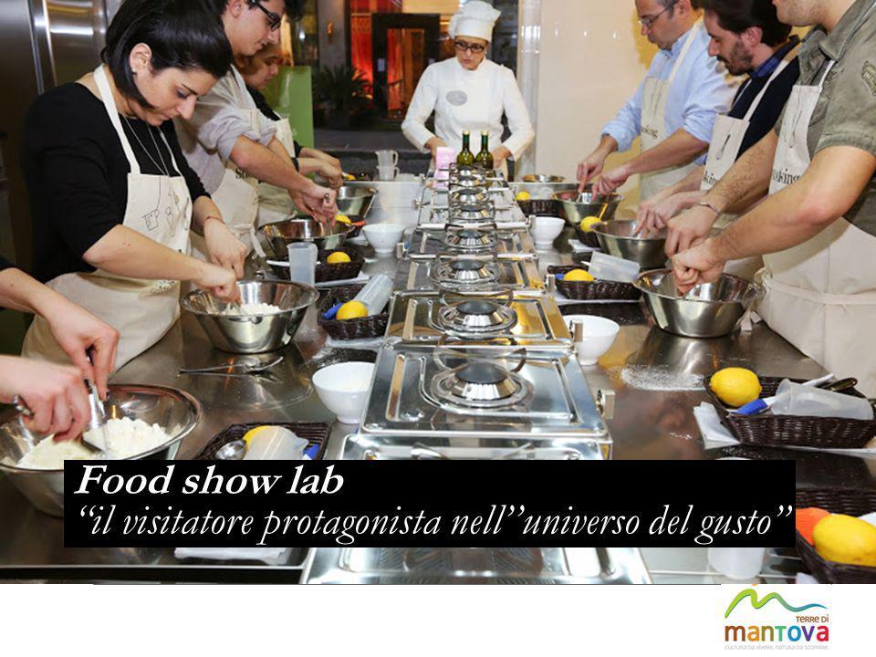 """Food show lab """"il visitatore protagonista nell''universo del gusto"""""""