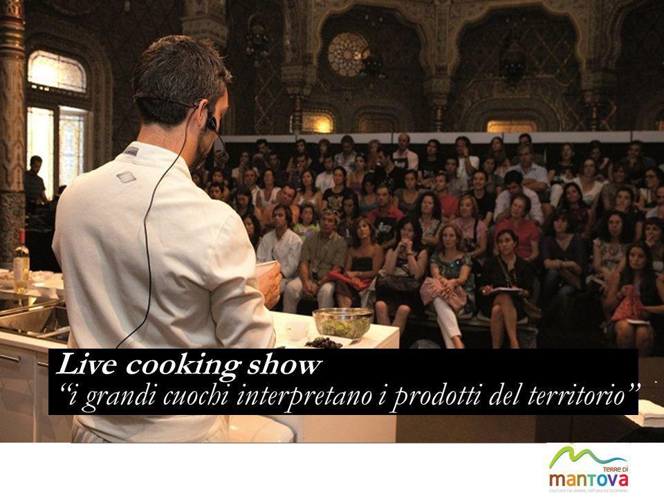 """Live cooking show """"i grandi cuochi interpretano i prodotti del territorio"""""""