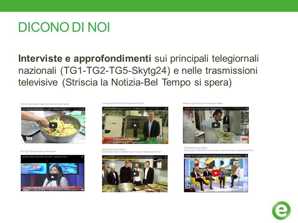 DICONO DI NOI Interviste e approfondimenti sui principali telegiornali nazionali (TG1-TG2-TG5-Skytg24) e nelle trasmissioni televisive (Striscia la No