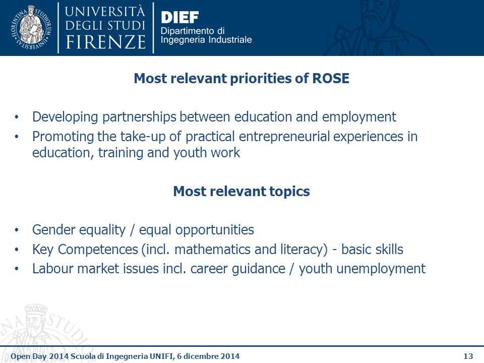 13 Most relevant priorities of ROSE Developing partnerships between education and employment Promoting the take-up of practical entrepreneurial experi