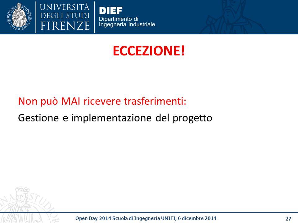 27 Open Day 2014 Scuola di Ingegneria UNIFI, 6 dicembre 2014 ECCEZIONE.