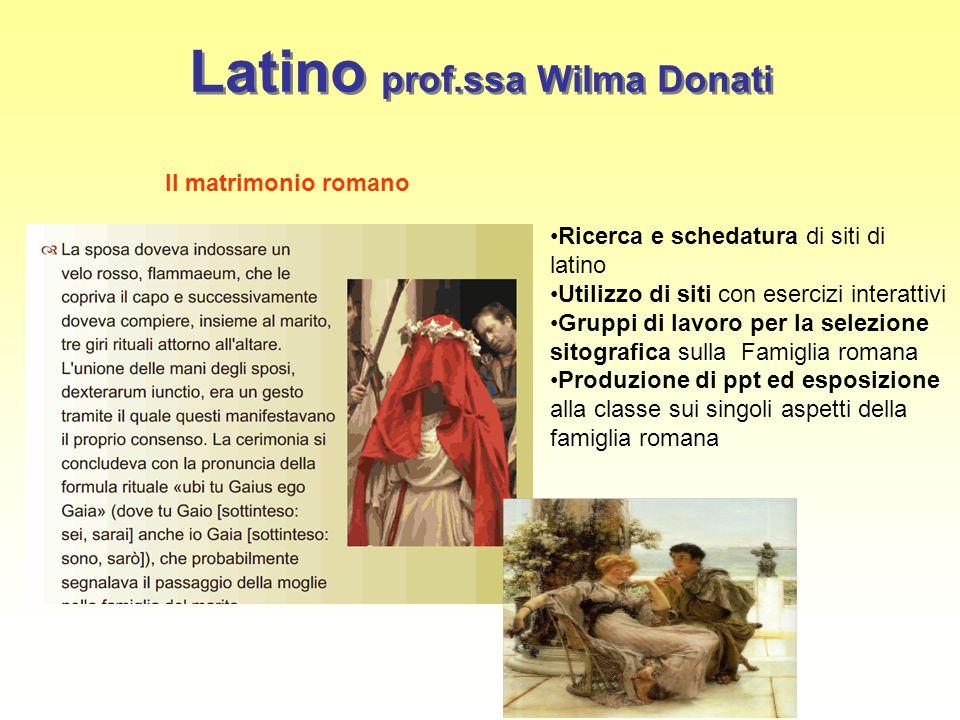 Latino prof.ssa Wilma Donati Ricerca e schedatura di siti di latino Utilizzo di siti con esercizi interattivi Gruppi di lavoro per la selezione sitogr