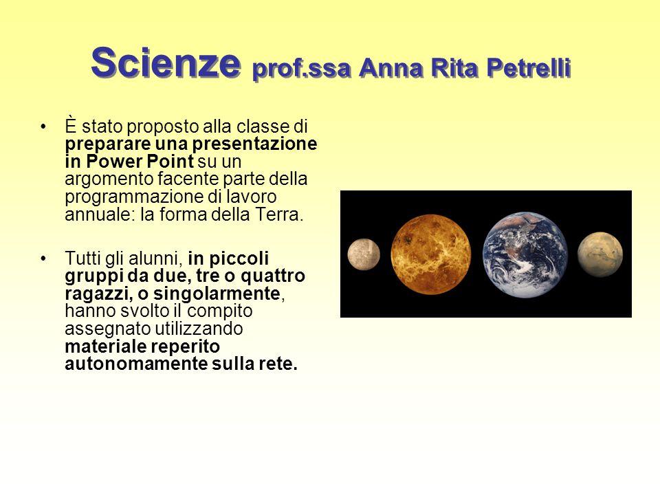 Scienze prof.ssa Anna Rita Petrelli È stato proposto alla classe di preparare una presentazione in Power Point su un argomento facente parte della pro
