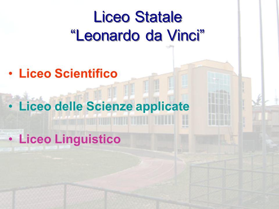 """Liceo Statale """"Leonardo da Vinci"""" Liceo Scientifico Liceo delle Scienze applicate Liceo Linguistico"""