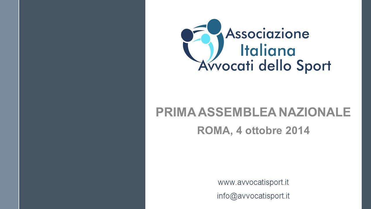 www.avvocatisport.it info@avvocatisport.it PRIMA ASSEMBLEA NAZIONALE ROMA, 4 ottobre 2014