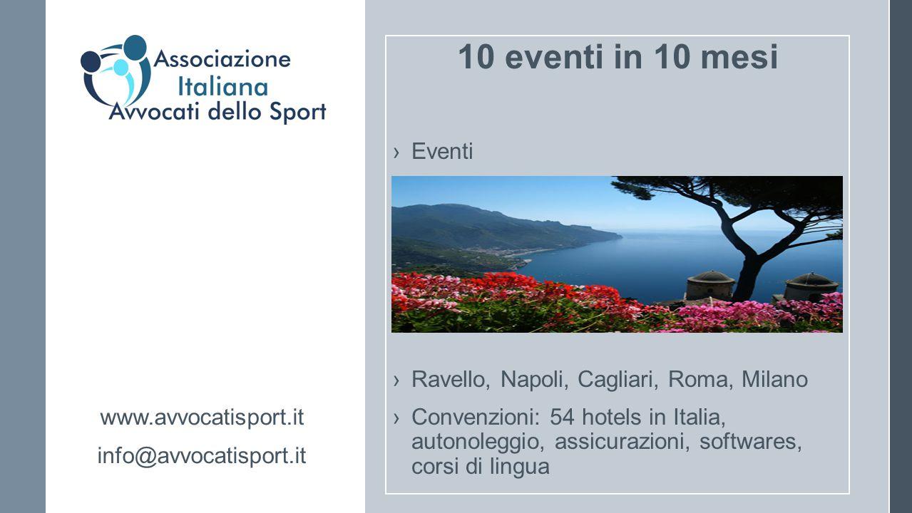10 eventi in 10 mesi ›Eventi ›Ravello, Napoli, Cagliari, Roma, Milano ›Convenzioni: 54 hotels in Italia, autonoleggio, assicurazioni, softwares, corsi
