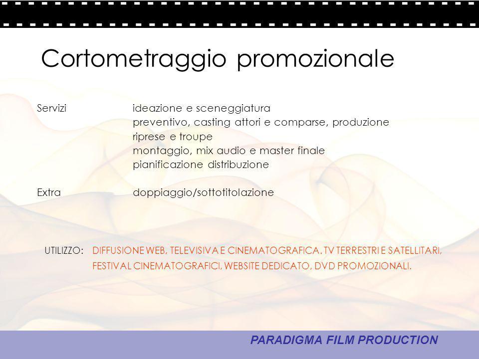 17 - La comunicazione PARADIGMA FILM PRODUCTION Cortometraggio promozionale Serviziideazione e sceneggiatura preventivo, casting attori e comparse, pr