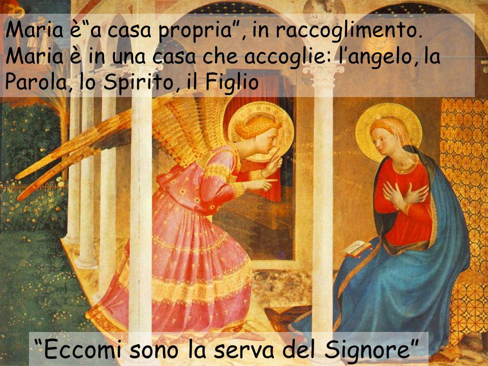 """""""Eccomi sono la serva del Signore"""" Maria è""""a casa propria"""", in raccoglimento. Maria è in una casa che accoglie: l'angelo, la Parola, lo Spirito, il Fi"""