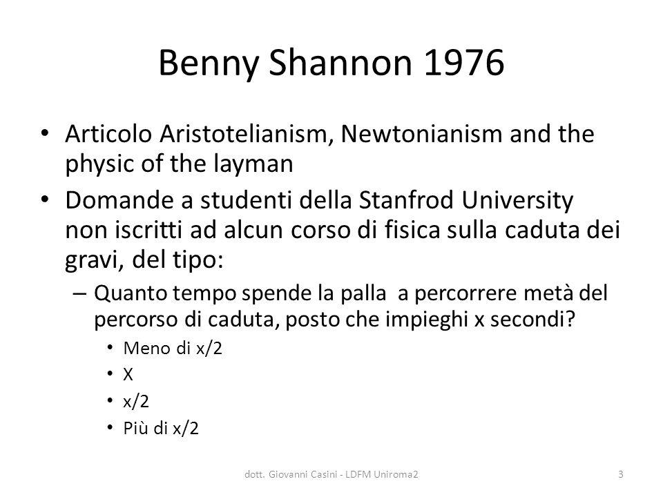 Benny Shannon 1976 Articolo Aristotelianism, Newtonianism and the physic of the layman Domande a studenti della Stanfrod University non iscritti ad al