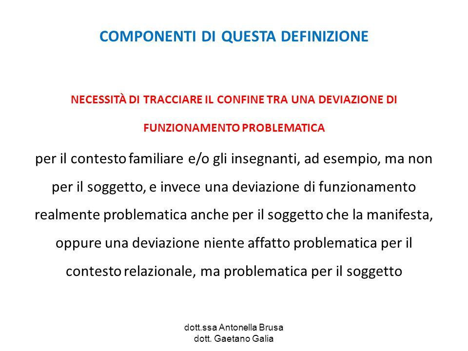 dott.ssa Antonella Brusa dott. Gaetano Galia COMPONENTI DI QUESTA DEFINIZIONE NECESSITÀ DI TRACCIARE IL CONFINE TRA UNA DEVIAZIONE DI FUNZIONAMENTO PR