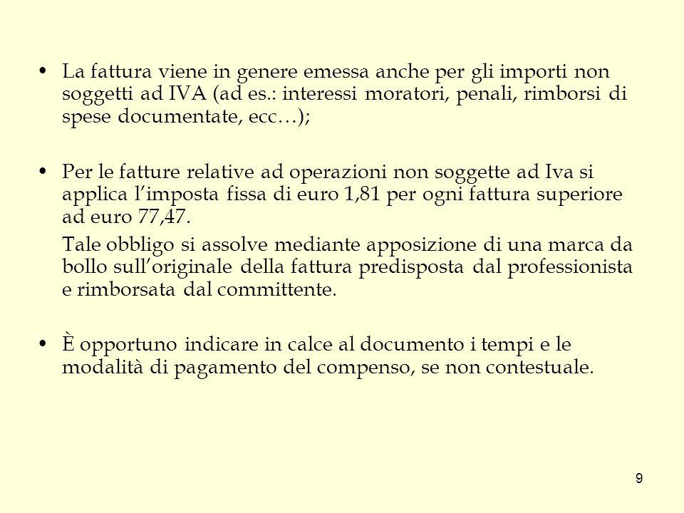 10 Fattura: esempio di conteggi (1) A)Fattura a imprenditori, società, professionisti, enti Rossi Giancarlo Via Casale 5, Catanzaro C.F.