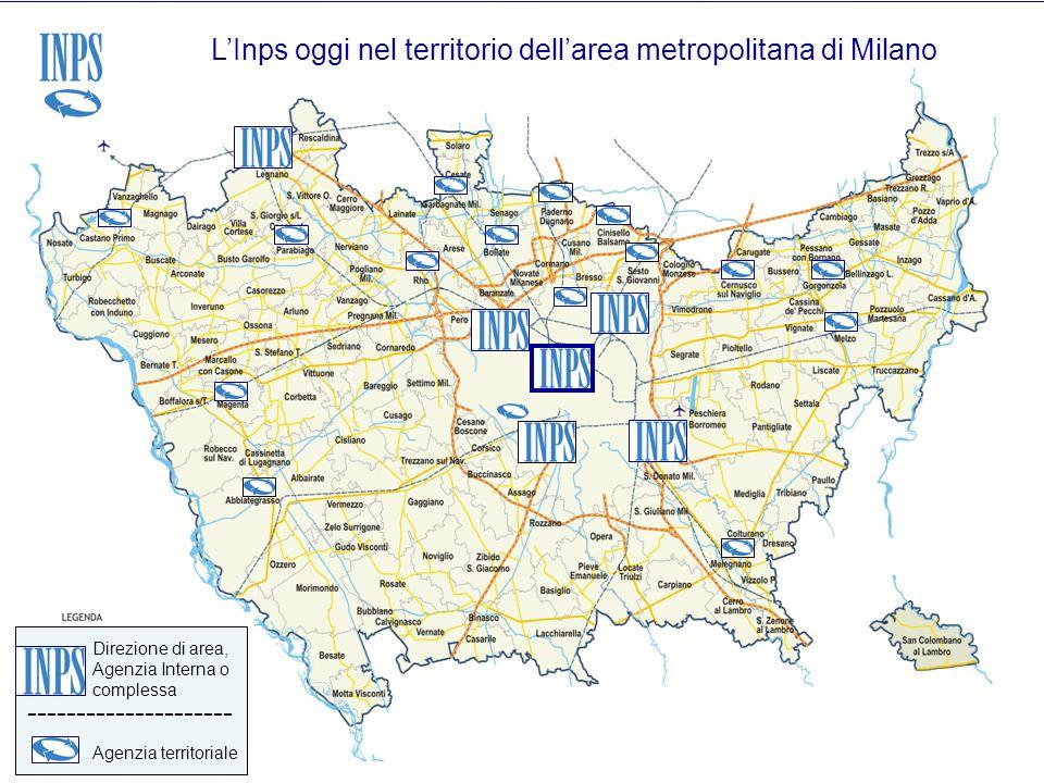 L'Inps oggi nel territorio dell'area metropolitana di Milano Direzione di area, Agenzia Interna o complessa Agenzia territoriale ---------------------