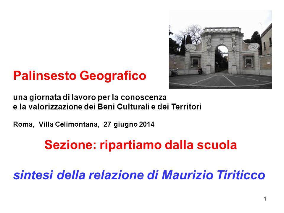 1 Palinsesto Geografico una giornata di lavoro per la conoscenza e la valorizzazione dei Beni Culturali e dei Territori Roma, Villa Celimontana, 27 gi