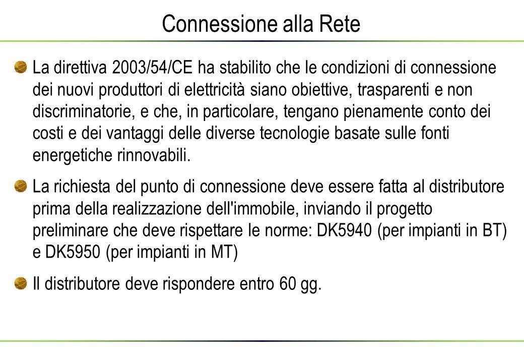 Connessione alla Rete La direttiva 2003/54/CE ha stabilito che le condizioni di connessione dei nuovi produttori di elettricità siano obiettive, trasp