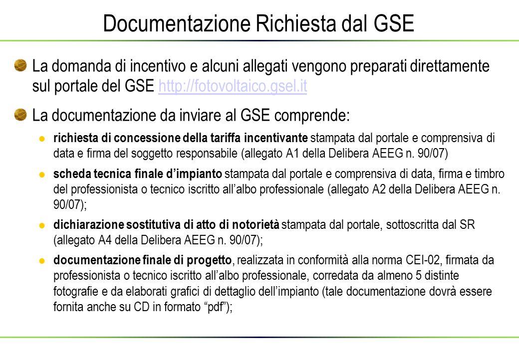 Documentazione Richiesta dal GSE La domanda di incentivo e alcuni allegati vengono preparati direttamente sul portale del GSE http://fotovoltaico.gsel