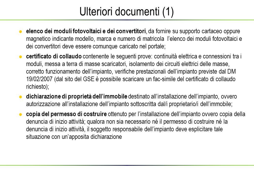 Ulteriori documenti (1)  elenco dei moduli fotovoltaici e dei convertitori, da fornire su supporto cartaceo oppure magnetico indicante modello, marca