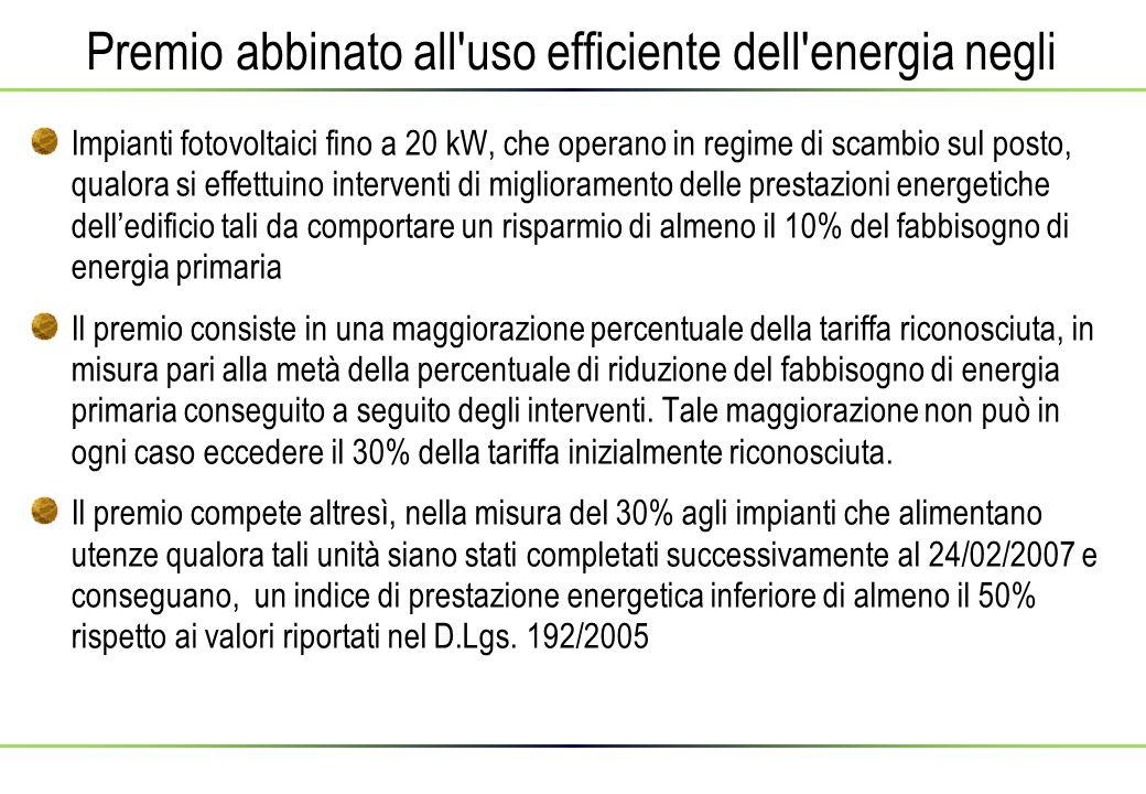 Premio abbinato all'uso efficiente dell'energia negli Impianti fotovoltaici fino a 20 kW, che operano in regime di scambio sul posto, qualora si effet