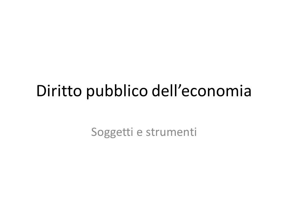 Diritto pubblico dell'economia Soggetti e strumenti