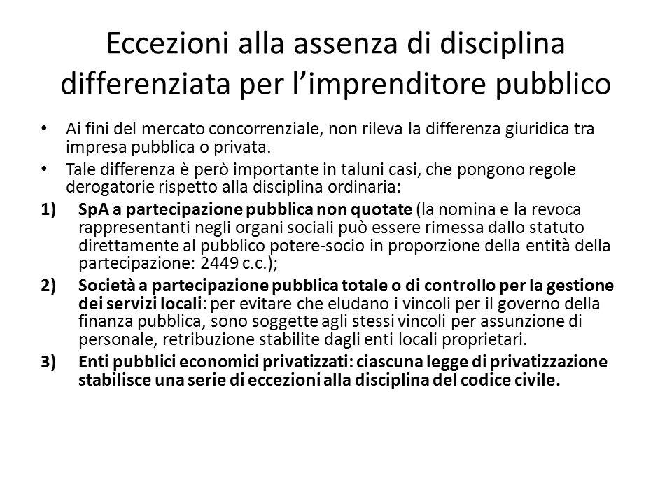 Eccezioni alla assenza di disciplina differenziata per l'imprenditore pubblico Ai fini del mercato concorrenziale, non rileva la differenza giuridica
