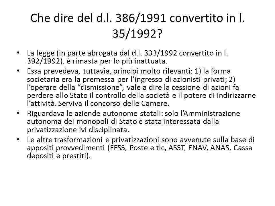 Che dire del d.l. 386/1991 convertito in l. 35/1992? La legge (in parte abrogata dal d.l. 333/1992 convertito in l. 392/1992), è rimasta per lo più in