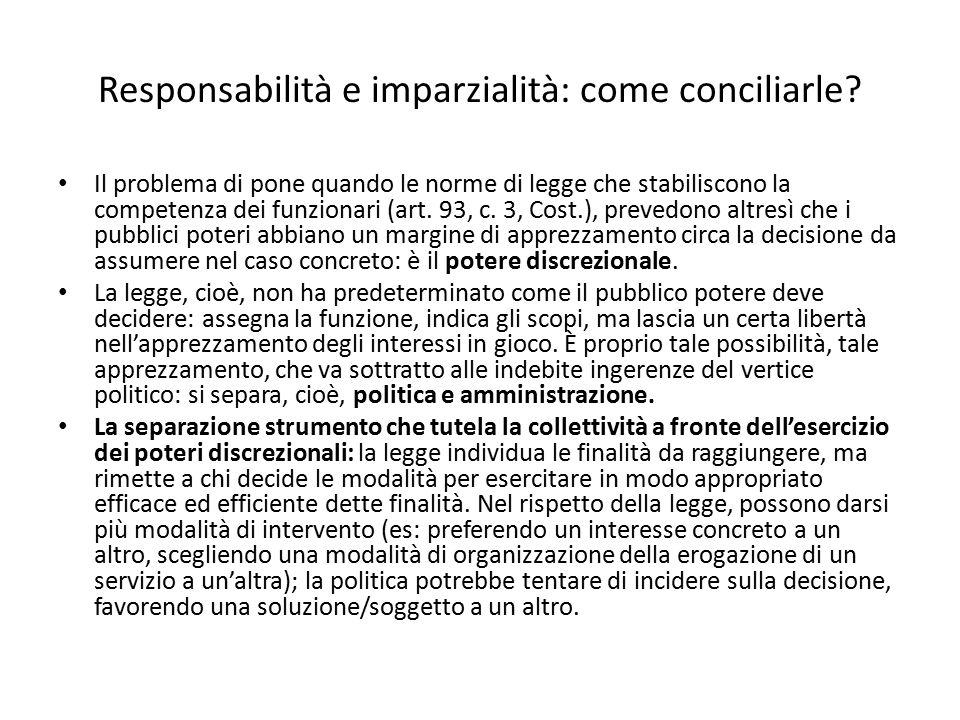 Responsabilità e imparzialità: come conciliarle? Il problema di pone quando le norme di legge che stabiliscono la competenza dei funzionari (art. 93,