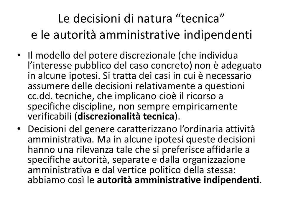 """Le decisioni di natura """"tecnica"""" e le autorità amministrative indipendenti Il modello del potere discrezionale (che individua l'interesse pubblico del"""