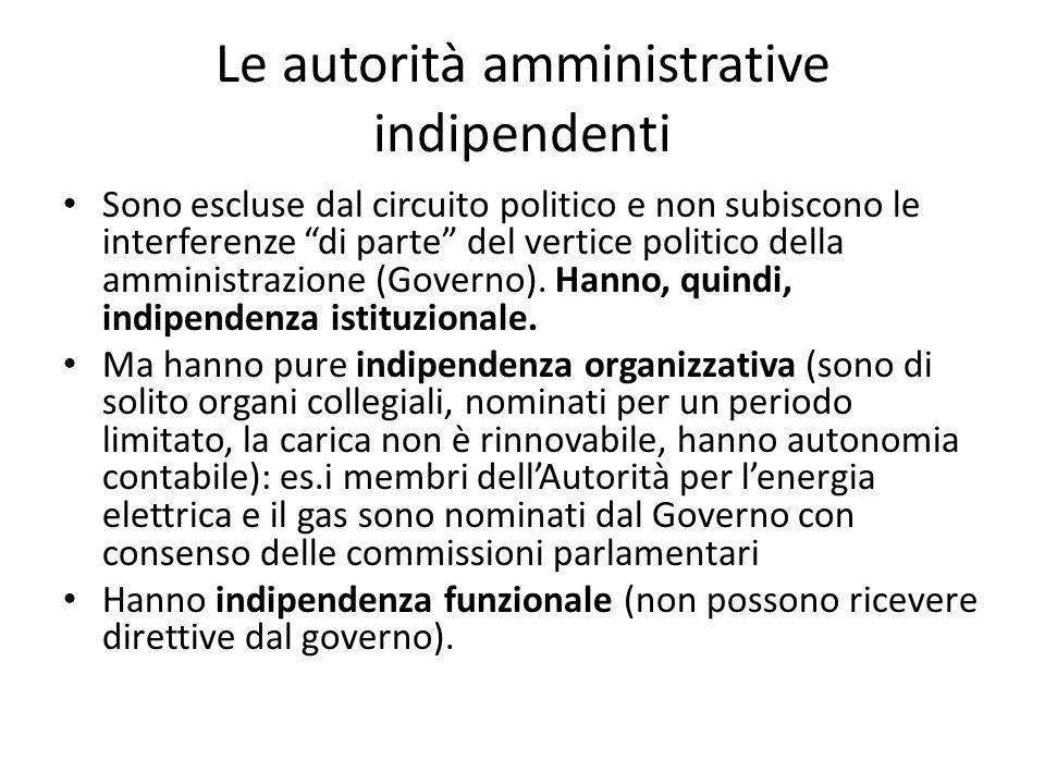 """Le autorità amministrative indipendenti Sono escluse dal circuito politico e non subiscono le interferenze """"di parte"""" del vertice politico della ammin"""