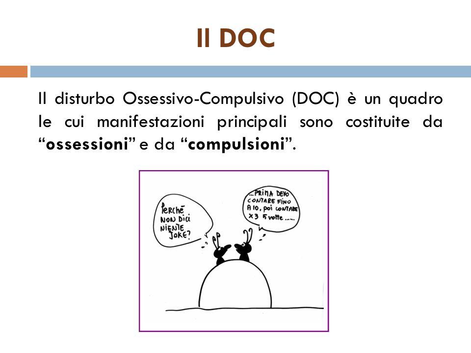 """Il DOC Il disturbo Ossessivo-Compulsivo (DOC) è un quadro le cui manifestazioni principali sono costituite da """"ossessioni"""" e da """"compulsioni""""."""